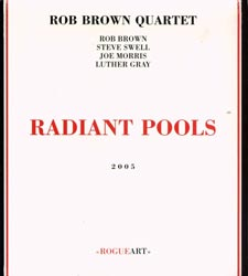 Brown, Rob Quartet: Radiant Pools (RogueArt)
