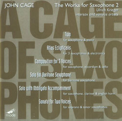 Cage, John: A Cage Of Saxophones: The Works for Saxophone 2 (Mode Records)