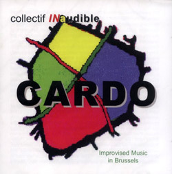 Collectif Inaudible: Cardo: Improvised Music in Brussels (Emanem)