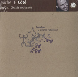 Cote, Michel F. (w/ Derome / Guilbeault / Tetreault): Bruire: Chants Rupestres