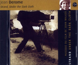 Derome, Jean: Paul Strand, Under the Dark Cloth original music for the film by John Walker