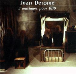 Derome, Jean: 3 musiques pour UBU [2 CDs] (Ambiances Magnetiques)
