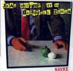 Derome, Jean et les Dangereux Zhoms (Cartier, Derome, Dostaler, Lussier, Tanguay, Walsh): Navre