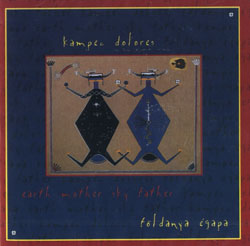 Kampec Dolores: Foldany & Eagapa / Earth Mother Sky Father (Recommended Records)