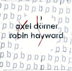 Dorner, Axel / Hayward, Robin: Axel Dorner & Robin Hayward