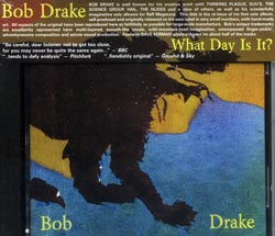 Drake, Bob: What Day Is It? (Ad Hoc Records)