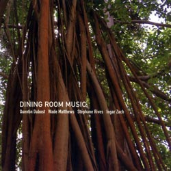 Dubost / Matthews / Rives / Zach: Dining Room Music (Creative Sources)