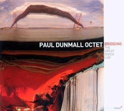 Dunmall, Paul Octet: Bridging (Clean Feed)