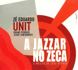 Eduardo, Ze: A Jazzar No Zeca (Clean Feed)