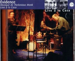 Evidence: Cartier, Derome, Monk, Tanguay: Live a la Casa Music of Thelonious Monk