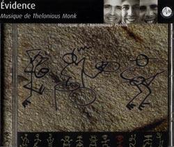 Evidence: Cartier, Derome, Monk, Tanguay: Musique de Thelonious Monk