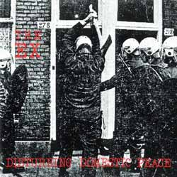 Ex, The: Disturbing Domestic Peace (Ex Records)