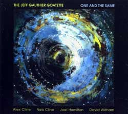 "Gauthier, Jeff ""Goatette"" : One and the Same"