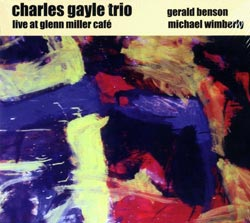 Gayle Trio, Charles: Live at Glenn Miller Cafe (Ayler Records)