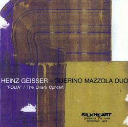 Geisser, Heinz / Guerino Mazzola Duo: Folia / The Unam Concert (Silkheart)