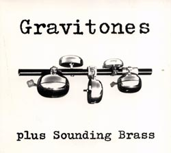 Gravitones: plus Sounding Brass (for T)