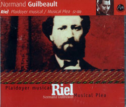 Guilbeault, Normand: Riel, Plaidoyer Musical / Musical Plea [2 CDs] (Ambiances Magnetiques)