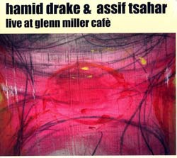 Drake, Hamid / Tsahar, Assif: Live at Glenn Miller Cafe: Soul Bodies Volume 2 (Ayler)