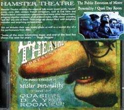 Hamster Theatre: The Public Execution of Mister Personality / Quasi Day Room: Live at the Moore Thea