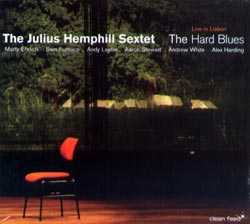 Hemphill Sextet, Julius : The Hard Blues - Live in London (Clean Feed)