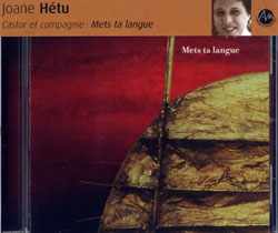 Hetu, Joane /  Castor et compagnie; : Mets ta langue (Ambiances Magnetiques)