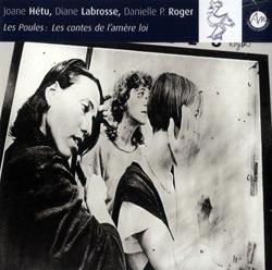 Hetu, Joane & Labrosse, RogerLes contes de l'amère loi: Les Poules; Les contes de l'ame