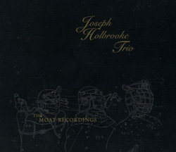 Holbrooke, Joseph Trio: The Moat Recordings (Tzadik)