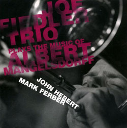 Fiedler, Joe Trio: Plays the Music of Albert Mangelsdorff (Clean Feed)