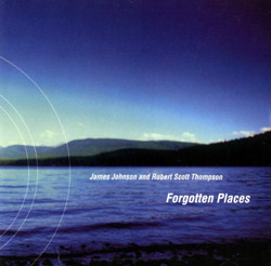 Johnson, James / Robert Scott Thompson: Forgotten Places (Zero Music)