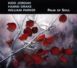 Jordan, Kidd / Drake, Hamid / Parker, William: Palm of Soul (Aum Fidelity)