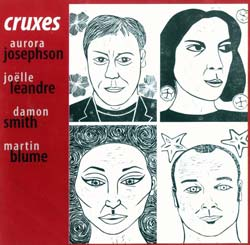 Josephson, Aurora / Joelle Leandre / Damon Smith / Martin Blume : Cruxes (Balance Point Acoustics)