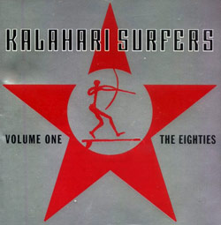 Kalahari Surfers: The Eighties Vol. 1 (Recommended Records)