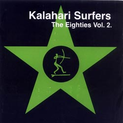 Kalahari Surfers: The Eighties Volume 2
