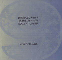 Keith, Michael / Oswald, John / Turner, Roger: Number Nine (Emanem)