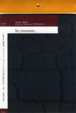 Andel, Laura: Electric Percussive Orchestra - In::tension:. (Rossbin)