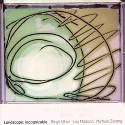 Ulher / Mallozzi / Zerang: Landscape: Recognizable