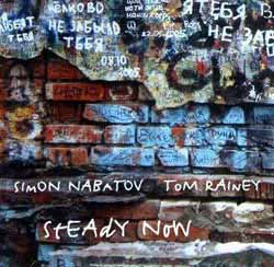 Nabatov, Simon / Rainey, Tom : Steady Now (Leo)