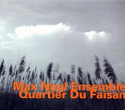 Nagl, Max Ensemble: Quartier Du Faisan