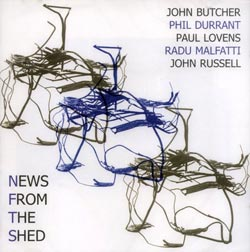 Butcher / Durrant / Lovens /Malfatti / Russell: News From The Shed (Emanem)