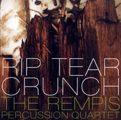 Rempis Percussion Quartet, The: Rip Tear Crunch (482 Music)