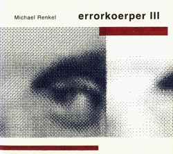 Renkel, Michael: Errorkoerper III (Absinth Records)