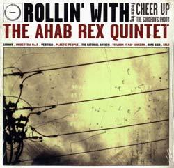 Ahab Rex Quintet: Rollin' With Ahab Rex Quintet