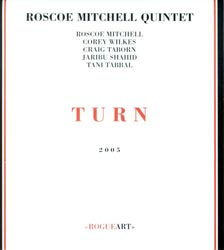 Mitchell, Roscoe Quintet: Turn (RogueArt)