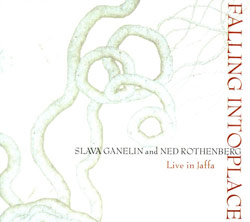 Ganelin, Slava / Ned Rothenberg: Falling Into Place: Live in Jaffa (Auris Media)