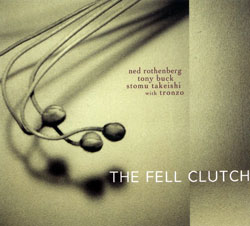 Rothenberg / Buck / Takeishi / Tronzo: The Fell Clutch (Animul)
