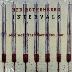 Rothenberg, Ned: Intervals: Solo Work for Woodwinds, 2001 (Animul)