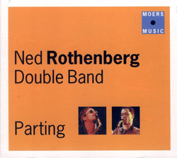 Rothenberg, Ned Double Band: Parting (Moers Music)