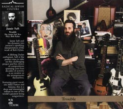 Saft, Jamie Trio: Trouble-The Jamie Saft Trio Plays Bob Dylan