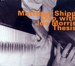 Shipp, Matthew Duo with Joe Morris: Thesis (Hatology)