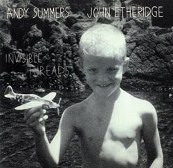 Summers, Andy / Etheridge, John: Invisible Threads <i>[Used Item]</i>